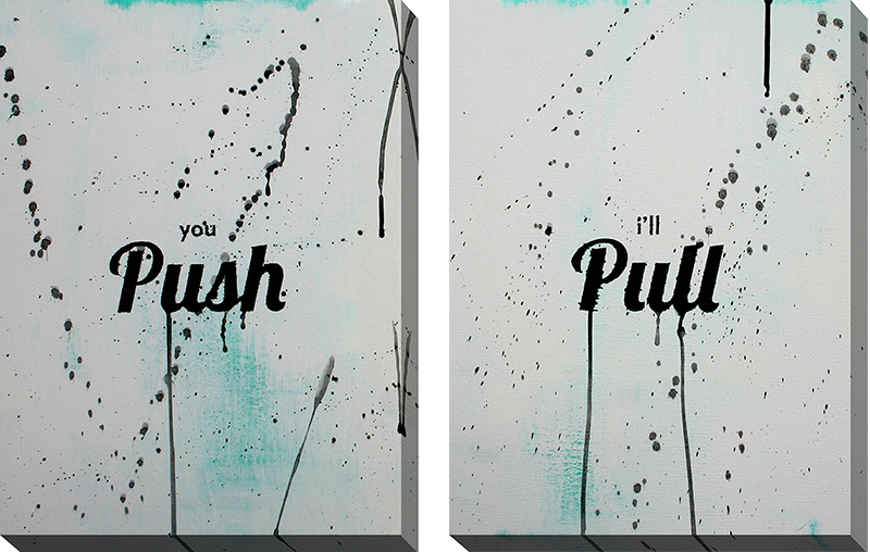 You Push & I'll Pull
